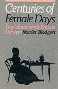 Centuries of Female Days Englishwomen's Private Diaries
