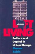 Loft Living Culture and Capital in Urban Change