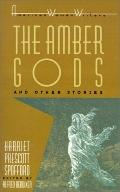 Amber Gods, and Other Stories