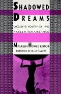 Shadowed Dreams Women's Poetry of the Harlem Renaissance