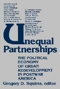 Unequal Partnerships The Political Economy of Urban Redevelopment in Postwar America