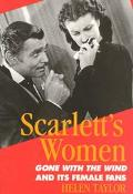 Scarlett's Women Gone With the Wind and Its Female Fans