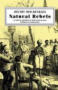 Natural Rebels: A Social History of Enslaved Women in Barbados