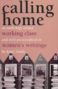 Calling Home Working-Class Women's Writings  An Anthology