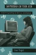 Mothers on the Job Maternity Policy in the U.S. Workplace