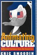 Animating Culture Hollywood Cartoons from the Sound Era