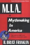 M.I.A. or Mythmaking in America