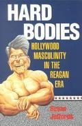 Hard Bodies Hollywood Masculinity in the Reagan Era