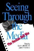 Seeing Through the Media The Persian Gulf War