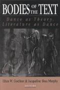 Bodies of the Text Dance As Theory, Literature As Dance