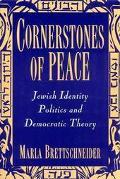 Cornerstones of Peace Jewish Identity, Politics, and Democratic Theory