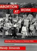 Abortion at Work Ideology and Practice in a Feminist Clinic