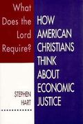 What Does the Lord Require How American Christians Think About Economic Justice