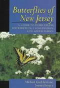 Butterflies of New Jersey A Guide to Their Status, Distribution, Conservation, and Appreciation