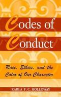 Codes of Conduct Race, Ethics, and the Color of Our Character