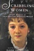 Scribbling Women Short Stories by 19th Century American Women