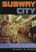 Subway City Riding the Trains, Reading New York