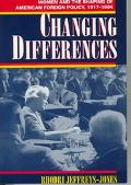 Changing Differences Women and the Shaping of American Foreign Policy, 1917-1994