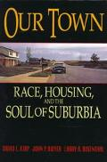 Our Town Race, Housing, and the Soul of Suburbia