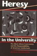 Heresy in the University The Black Athena Controversy and the Responsibilities of American I...