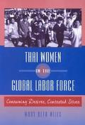 Thai Women in the Global Labor Force Consuming Desires, Contested Selves