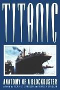Titanic Anatomy of a Blockbuster