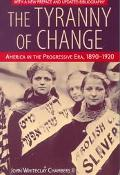 Tyranny of Change America in the Progressive Era, 1890-1920