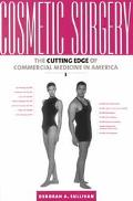 Cosmetic Surgery The Cutting Edge of Commercial Medicine in America
