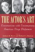 Actor's Art Conversations With Contemporary American Stage Performers