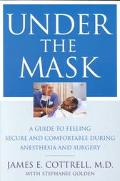 Under the Mask A Guide to Feeling Secure and Comfortable During Anesthesia and Surgery
