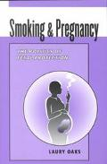 Smoking and Pregnancy The Politics of Fetal Protection
