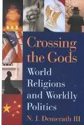 Crossing the Gods World Religions and Wordly Politics