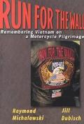 Run for the Wall Remembering Vietnam on a Motorcycle Pilgrimage