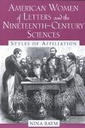 American Women of Letters and the Nineteenth-Century Sciences Styles of Affiliation