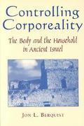 Controlling Corporeality The Body and the Household in Ancient Israel