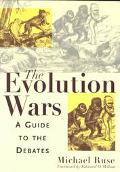 Evolution Wars A Guide to the Debates