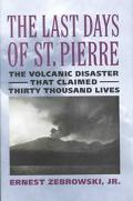 Last Days of St. Pierre The Volcanic Disaster That Claimed 30,000 Lives