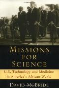 Missions for Science U.S. Technology and Medicine in America's Africa World