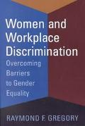 Women and Workplace Discrimination Overcoming Barriers to Gender Equality