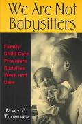 We Are Not Babysitters Family Childcare Providers Redefine Work and Care