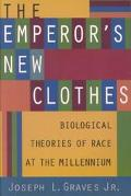 Emperor's New Clothes Biological Theories of Race at the Millenium