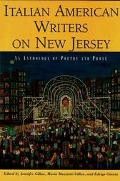 Italian American Writers on New Jersey An Anthology of Poetry and Prose