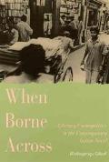 When Borne Across Literary Cosmopolitics in the Contemporary Indian Novel