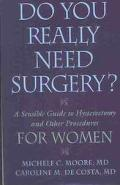 Do You Really Need Surgery? A Sensible Guide to Hysterectomy and Other Procedures for Women