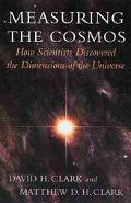 Measuring the Cosmos How Scientists Discovered the Dimensions of the Universe