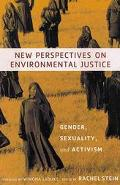 New Perspectives on Environmental Justice Gender, Sexuality, and Activism