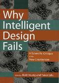 Why Intelligent Design Fails A Scientific Critique of the New Creationism