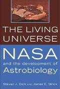 Living Universe Nasa and the Development of Astrobiology
