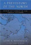 Prehistory of the North : Human Settlement of the Higher Latitudes
