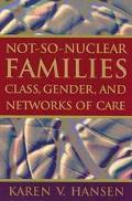 Not-so-nuclear Families Class, Gender, And Networks Of Care